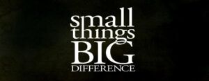 Small-Things-Big-Difference